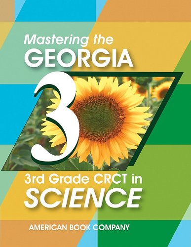 Mastering the Georgia 3rd Grade CRCT in Science: Written to GPS 2006 Standards