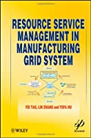 Resource Service Management in Manufacturing Grid System Front Cover