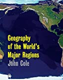 Geography of the World's Major Regions, John P. Cole, 0415117437