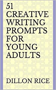 51 Creative Writing Prompts for Young Adults - Kindle ...