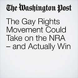 The Gay Rights Movement Could Take on the NRA – and Actually Win