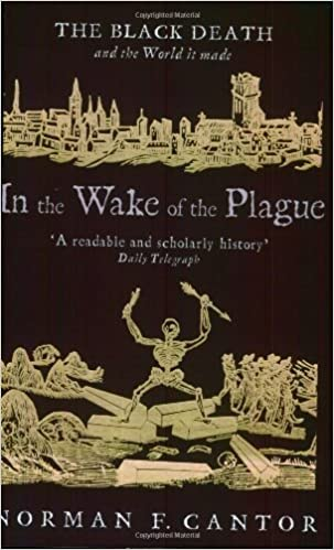 In the Wake of the Plague: The Black Death and the World it Made (Central Asian Studies) by Norman F. Cantor (2002-02-04)