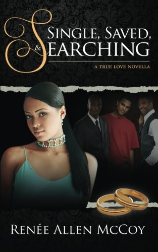 Books : Single, Saved, & Searching (The True Love Novellas) (Volume 2)