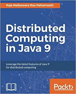 Distributed Computing in Java 9: Leverage the latest features of