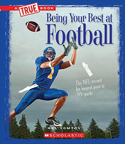 Being Your Best at Football (True Books) (Being At Your Best)