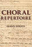 img - for Choral Repertoire by Dennis Shrock (2009-04-07) book / textbook / text book
