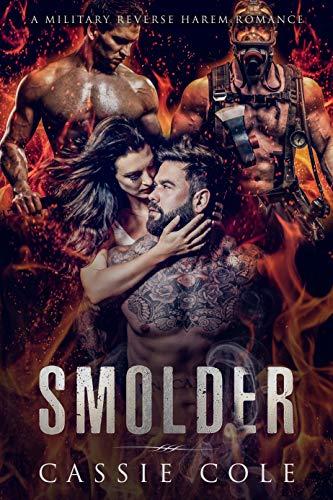 99¢ - Smolder: A Military Reverse Harem Romance