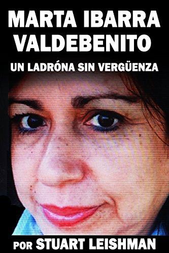 Descargar Libro Marta Ibarra Valdebenito: Un Ladróna Sin Vergüenza Stuart Leishman