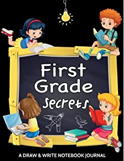 First Grade Secrets. A Draw and Write Notebook Journal: 120 Pages With Drawing Box