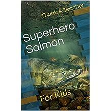 Superhero Salmon: For Kids