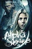 The Alpha Series Boxed Set: Books 1 - 3: Alpha Kaden, Alpha Grayson and Alpha Jasper