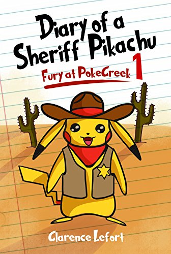 Diary of a Sheriff Pikachu Fury at PokeCreek: Pokemon Diary Adventure For Children Ages 9-12 (Book 1)