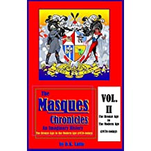 The Masques Chronicles: An Imaginary History Vol. 2: The Bronze Age to the Modern Age (1970 - today) (The Masques Chronices)