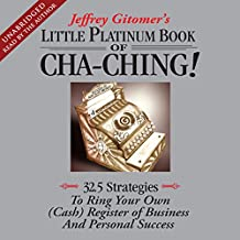 The Little Platinum Book of Cha-Ching: 32.5 Strategies to Ring Your Own (Cash) Register