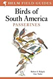 Field Guide to the Birds of South America: Passerines (Helm Field Guides)