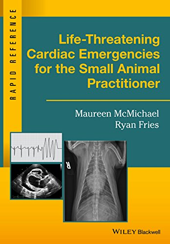 Life-Threatening Cardiac Emergencies for the Small Animal Practitioner (Rapid Reference) ()