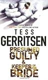 Presumed Guilty and Keeper of the Bride, Tess Gerritsen, 077832706X