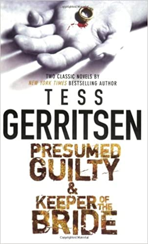 Presumed Guilty U0026 Keeper Of The Bride: Presumed Guilty\Keeper Of The Bride:  Tess Gerritsen: 9780778327066: Amazon.com: Books  Presumed Guilty Book
