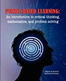 Puzzle-based Learning: Introduction to critical thinking, mathematics, and problem solving 1st edition by Matthew Michalewicz (2008) Paperback