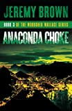 Anaconda Choke: Round 3 in the Woodshed Wallace Series (Volume 3)