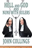 img - for Hell, and God, and Nuns with Rulers book / textbook / text book