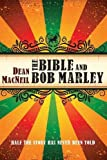 img - for The Bible and Bob Marley: Half the Story Has Never Been Told book / textbook / text book