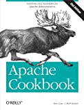 Apache Cookbook: Solutions and Examples for Apache Administration (Cookbooks (O Reilly))