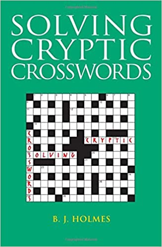 Solving Cryptic Crosswords: How to Crack Those Cryptic Clues