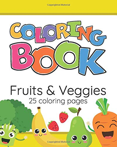 Coloring Book: Fruits & Veggies 25 Coloring Pages: M.K.P: 9798648885226:  Amazon.com: Books