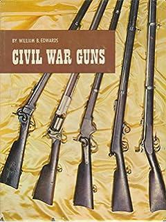 Guns of the Civil War: Dennis Adler: 0752748339712: Amazon
