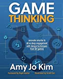img - for Game Thinking: Innovate smarter & drive deep engagement with design techniques from hit games book / textbook / text book
