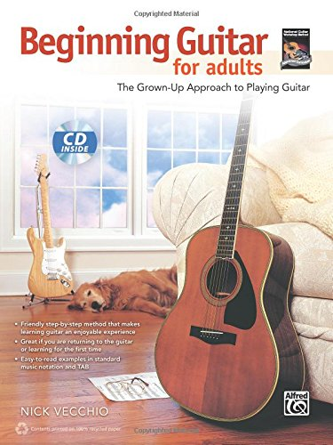 Beginning Guitar for Adults: The Grown-Up Approach to Playing Guitar, Book & CD - Adults Cd