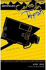 Ostatic 2.0: Camera din Teheran (Romanian Edition) Paperback