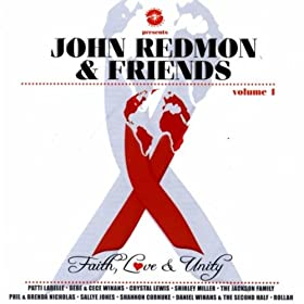John Redmon & Friends: Faith, Love & Unity Vol 1