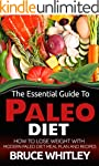 The Essential Guide to Paleo Diet: Ho...
