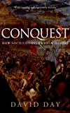 Front cover for the book Conquest: How Societies Overwhelm Others by David Day