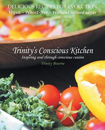 Trinity's Conscious Kitchen by Trinity Bourne