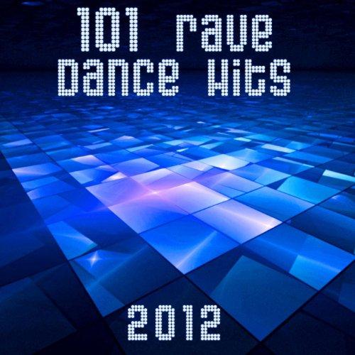 101 Rave Dance Hits 2012 (Best...