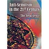 Anti-Semitism in the 21st Century: The Resurgence