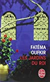 by fatema oufkir les jardins du roi le livre de poche french edition mass market paperback