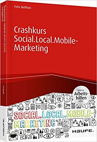 Crashkurs Social.Local.Mobile-Marketing - inkl. Arbeitshilfen online ...
