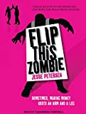 Flip This Zombie (Living with the Dead)