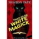 That Olde White Magick (An Abracadabra Mystery)