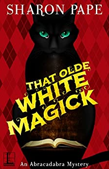That Olde White Magick (An Abracadabra Mystery) by [Pape, Sharon]