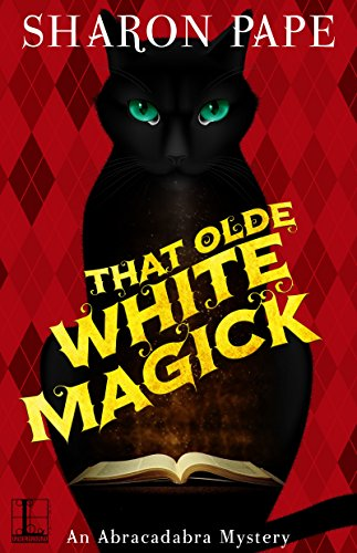 That Olde White Magick (An Abracadabra Mystery Book 2)