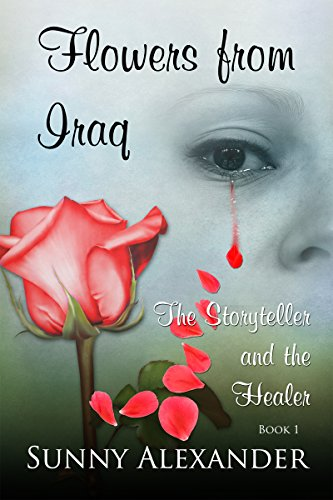 Flowers from Iraq: The Storyteller and the Healer (Flowers Iraq From)