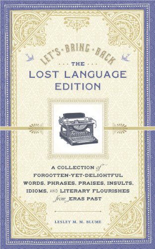 Let's Bring Back: The Lost Language Edition: A Collection of Forgotten-Yet-Delightful Words, Phrases, Praises, Insults, Idioms, and Literary Flourishes from Eras Past cover