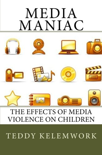 Media Maniac: The effects of Media violence on children