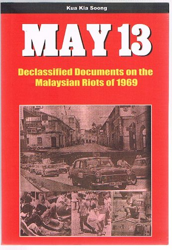 Download May 13: Declassified Documents on the Malaysian Riots of 1969 pdf epub
