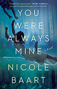 You Were Always Mine: A Novel by [Baart, Nicole]